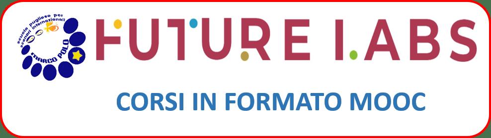 DIDATTICA DIGITALE INTEGRATA IN UN FUTURE LAB-EDIZIONE ON LINE-CORSI MOOC