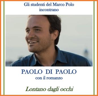 """INCONTRI CON L'AUTORE: gli studenti del Marco Polo incontrano Paolo Di Paolo con """"Lontano dagli occhi"""""""