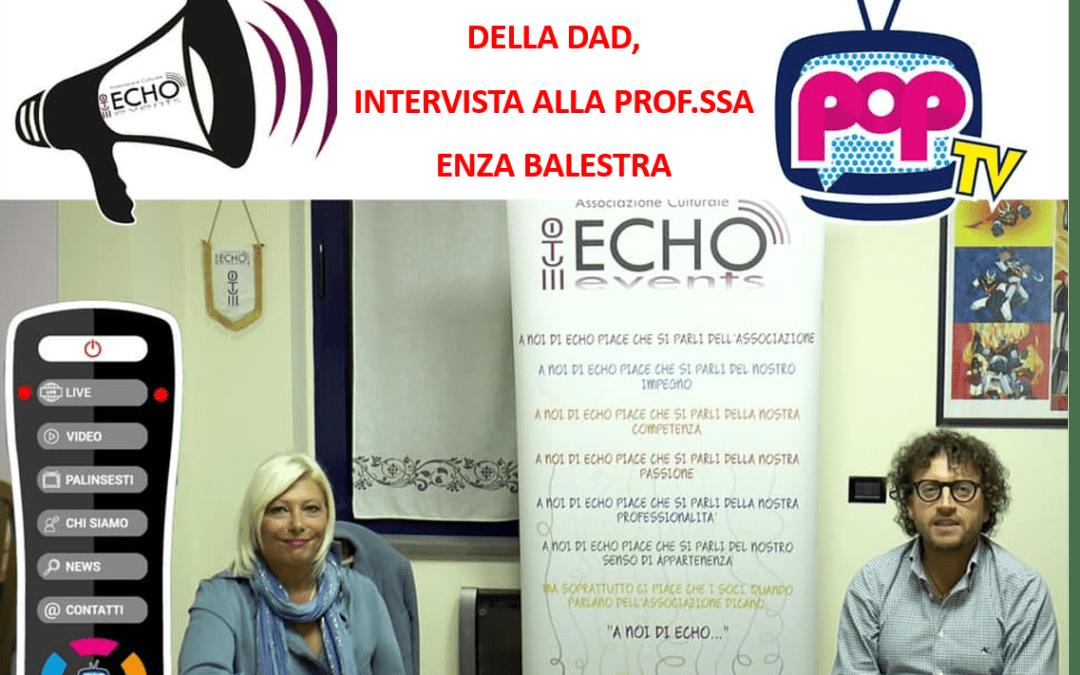 POP TELEVISION-ECHO EVENTS – FARE SCUOLA AI TEMPI DELLA DAD: INTERVISTA ALLA PROF.SSA BALESTRA